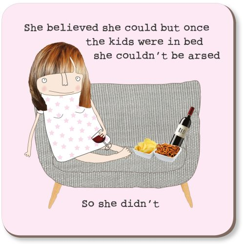 Rosie Made A Thing Coasters - She believed she could but once the kids were in bed she couldn't be arsed...so she didn't-0