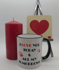Love you today mug