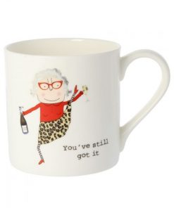 Rosie Made A Thing You've Still Got It Mug