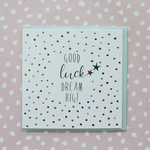 Good Luck dream Big