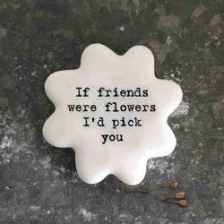 East of India 'Friends Were Flowers' Porcelain Flower Token
