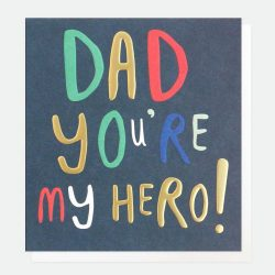 Dad You're My Hero ! Card
