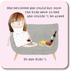She Believed Coaster